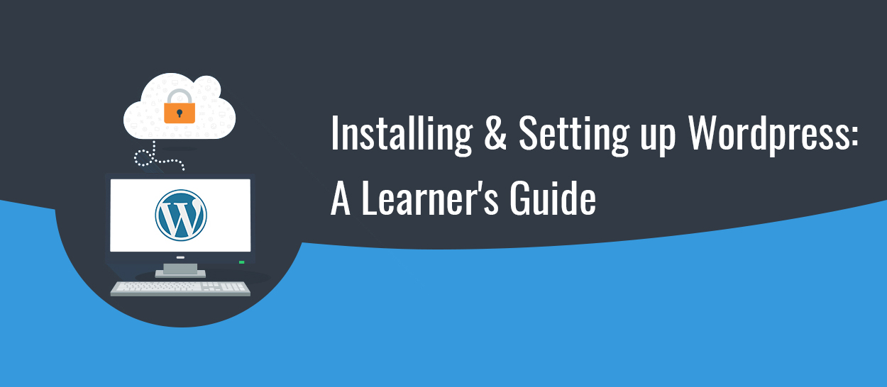 Installing & Setting up WordPress: A Learner's Guide
